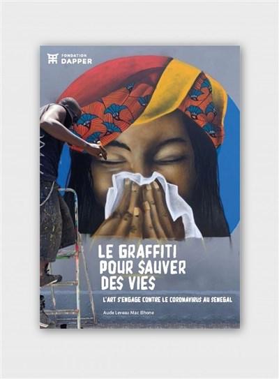 Découvrez « Le graffiti pour sauver des vies », d'Aude Leveau Mac Lehone