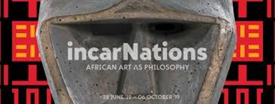 """""""IncarNations : african art as a philosophy"""""""