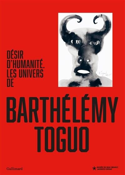 « Désir d'humanité : Les univers de Barthélémy Toguo »